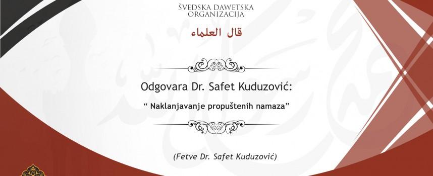 Naklanjavanje propuštenih namaza – Dr. Safet Kuduzović