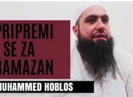 Pripremi se za Ramazan (I Dio) – Muhammed Hoblos
