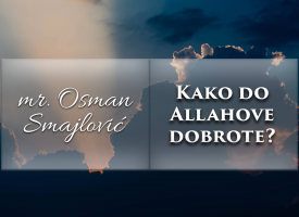 Kako do Allahove dobrote? | mr. Osman Smajlović ᴴᴰ┇