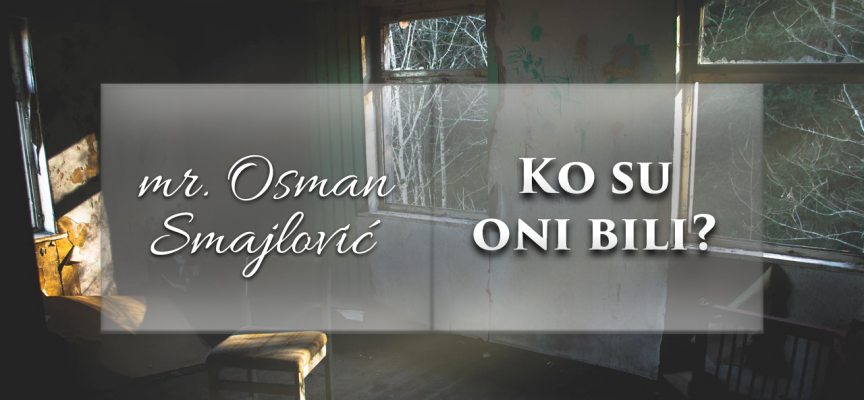 Ko su oni bili? | mr. Osman Smajlović ᴴᴰ┇