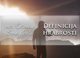 Definicija hrabrosti | mr. Osman Smajlović ᴴᴰ┇