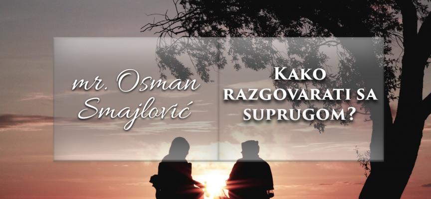 Kako razgovarati sa suprugom? | mr. Osman Smajlović ᴴᴰ┇