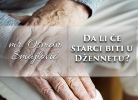 Da li će starci biti u Džennetu? | mr. Osman Smajlović ᴴᴰ┇