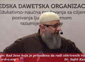 Rad žene koja je prinuđena da radi otkrivenih rukava? – dr. Safet Kuduzović
