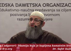 Odlazak u džamiju kupljenu kamatnim kreditom? – dr. Safet Kuduzović