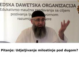 Udjeljivanje milostinje (sadake) pod dugom? (Iz knjige 'Fetve' – dr. Safet Kuduzović)