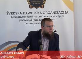 Predavanje | Allahovi robovi | – mr. Adnan Mrkonjić