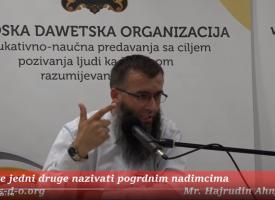 Nemojte jedni druge nazivati pogrdnim imenima! – mr. Hajrudin Ahmetović