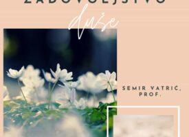 Zadovoljstvo duše – Prof Semir Vatrić