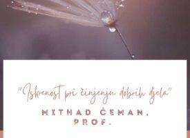 Iskrenost pri činjenju dobrih djela – prof Mithad Ćeman