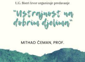 Ustrajnost na dobrim djelima – Prof Mithat Ćeman