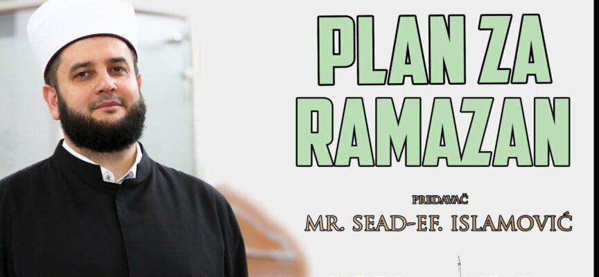 Plan za Ramazan ⁴ᵏ – mr. Sead-ef. islamović