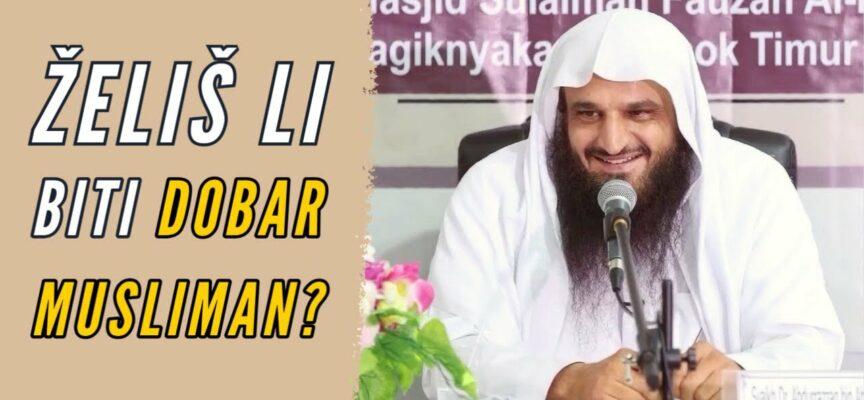 Bez ovoga NE MOŽEŠ biti dobar musliman!! || Abdurrezzak El-Bedr
