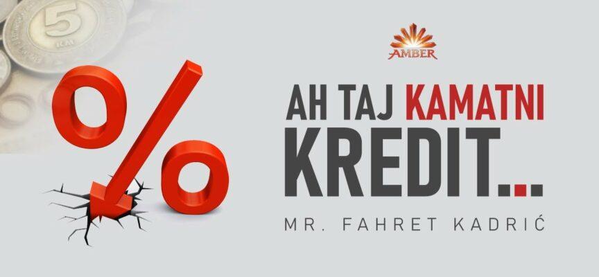 AH TAJ KAMATNI KREDIT… | Mr. Fahret Kadrić