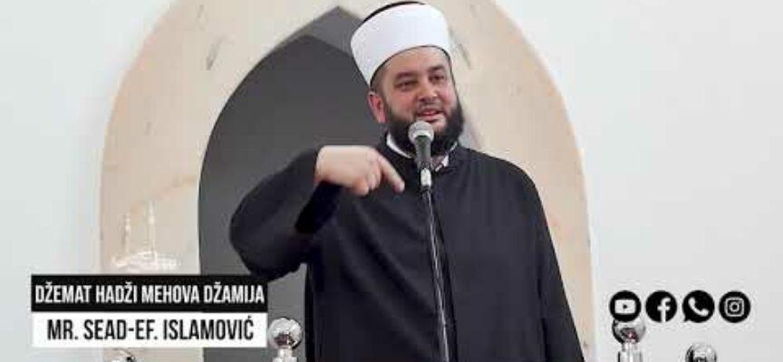 Reci vjerujem i ustraj – mr. Sead-ef. Islamović