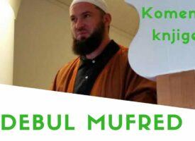 Komentar knjige Edebul Mufred 1. dio | Hafiz Almir Kapić |